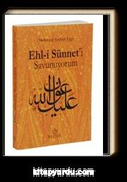 Ehl-i Sünnet'i Savunuyorum