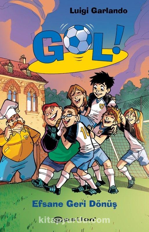 Gol 9: Efsane Geri Dönüş - Luigi Garlando pdf epub