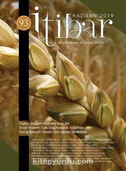Sayı:93 Haziran 2019 İtibar Edebiyat ve Fikriyat Dergisi