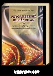 Peygambersiz Kur'ancılar ve Kur'an'ın Anlaşılıp Yaşanmasında Sünneti Değersizleştirme Gayretleri
