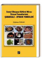 Somut Olmayan Kültürel Miras : Yöresel Yemelerimiz Çanakkale-Ayvacık Yemekleri