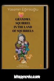 Grandma Squırrel In The Land Of Squırrels