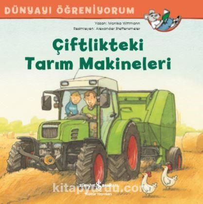 Çiftlikteki Tarım Makineleri Dünyayı Öğreniyorum - Monika Wittmann pdf epub