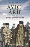 Ayıcı Arif & Atatürk'ün Okul ve Silah Arkadaşı Miralay Mehmed Arif Bey
