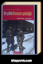 On Yıllık Savaşın Günlüğü / Orgeneral İzzettin Çalışlar'ın Not Defterinden (Kod:8-C-8)