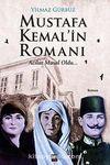 Mustafa Kemal'in Romanı & Acılar Masal Oldu