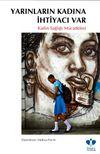 Yarınların Kadına İhtiyacı Var & Kadın Sağlığı Mücadelesi