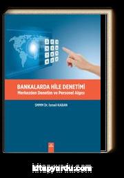 Bankalarda Hile Denetimi & Merkezden Denetim ve Personel Algısı