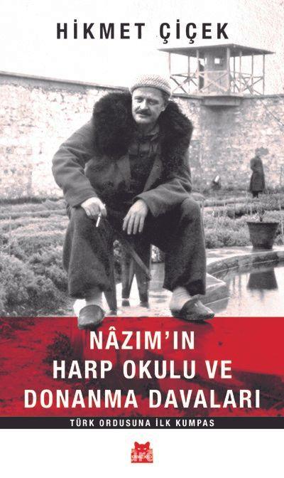 Nazım'ın Harp Okulu ve Donanma Davaları - Hikmet Çiçek pdf epub
