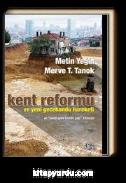 """Kent Reformu ve Yeni Gecekondu Hareketi & Ve """"Kendi Evini Kendin Yap"""" Kılavuzu"""