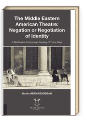The Middle Eastern American Theatre Negation or Negotiation of Identity