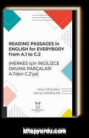 Reading Passages In English For Everybody From A.1 To C.2 (Herkes Için İngilizce Okuma Parçaları A.1'den C.2'ye)