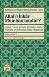Allah'ı İnkar Mümkün müdür?