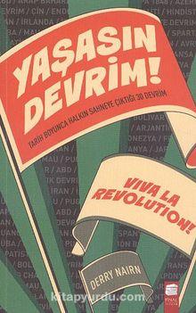 Yaşasın Devrim! & Tarih Boyunca Halkın Sahneye Çıktığı 30 Devrim