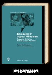 Komintern'in Seyyar Militanları & Sovyetler Birliği ve Ortadoğu'daki Azınlıklar