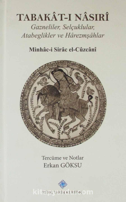 Tabakat-ı NasıriGazneliler, Selçuklular, Atabeglikler ve Harezmşahlar - Minhac - ı Sirac El Cüzcani pdf epub