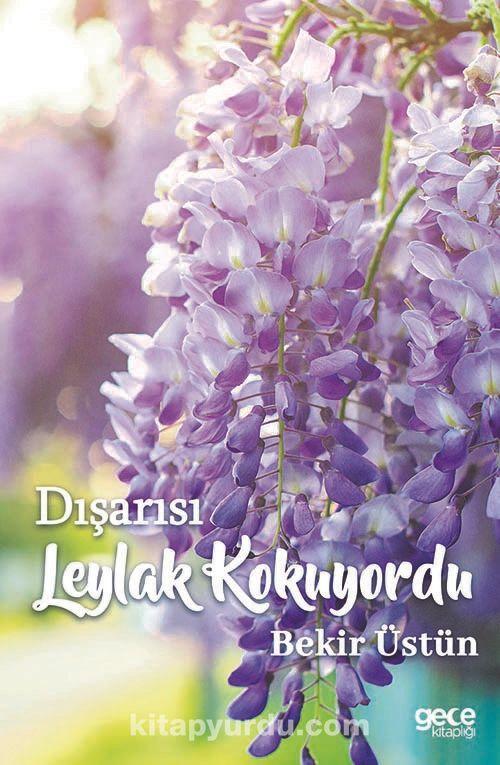 Dışarısı Leylak Kokuyordu - Bekir Üstün pdf epub