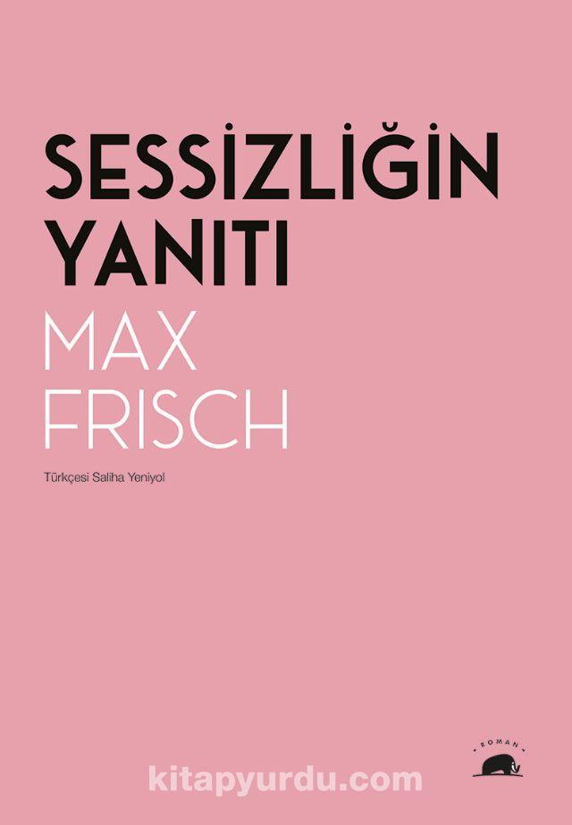 Sessizliğin YanıtıBir Dağ Hikayesi - Max Frisch pdf epub