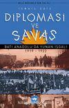 Diplomasi ve Savaş & Batı Anadolu'da Yunan İşgali (1919-1922)