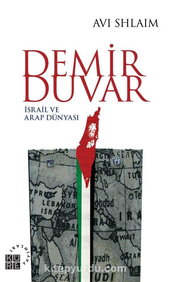 Demir Duvarİsrail ve Arap Dünyası - Avi Shlaim pdf epub
