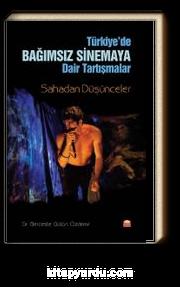 Türkiye'de Bağımsız Sinema'ya Dair Tartışmalar & Sahadan Düşünceler
