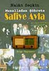Safiye Ayla 'Musalladan Şöhrete'
