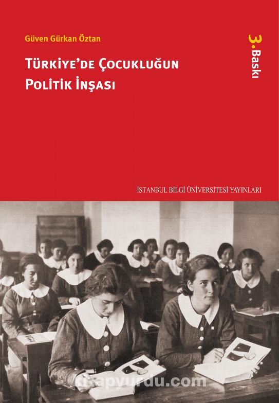 Türkiye'de Çocukluğun Politik İnşası - Güven Gürkan Öztan pdf epub