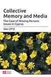 Collective Memory and Media & The Case of Missing Persons Issues in Cyprus