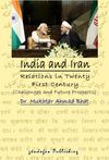 India and Iran Relations in Twenty First Century Challenges and Future Prospects