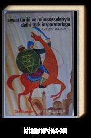 Siyasi Tarihi ve Müesseseleriyle Delhi Türk İmparatorluğu (Kod: T-36)