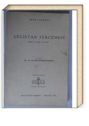 Gülistan Tercümesi / Kitab Gülistan bi't-türki (Kod:6-E-9)