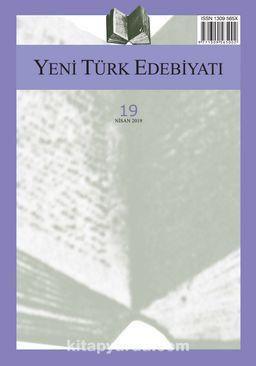 Yeni Türk Edebiyatı Hakemli Altı Aylık İnceleme Dergisi Sayı:19 Nisan 2019
