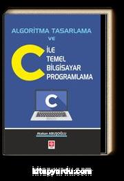 Algoritma Tasarlama ve C İle Temel Bilgisayar Programlama