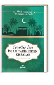 Çocuklar için İslam Tarihinden Kıssalar