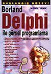 Başlangıç Düzeyi Borland Delphi ile Görsel Programlama