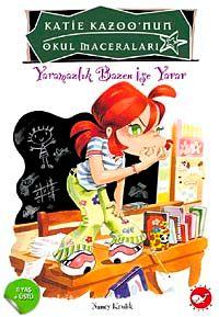 Yaramazlık Bazen İşe Yarar / Katie Kazoo'nun Okul Maceraları 11 - Nancy Krulik pdf epub