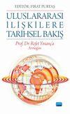 Uluslararası İlişkilere Tarihsel Bakış & Prof. Dr. Refet Yinanç'a Armağan