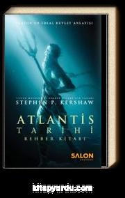 Atlantis Tarihi Rehber Kitabı & Platon'un İdeal Devlet Anlayışı