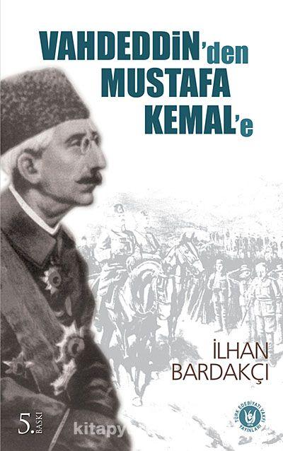 Vahdeddin'den Mustafa Kemal'e - İlhan Bardakçı pdf epub