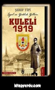 Kuleli 1919 İşgal ve Yokluk Yılları