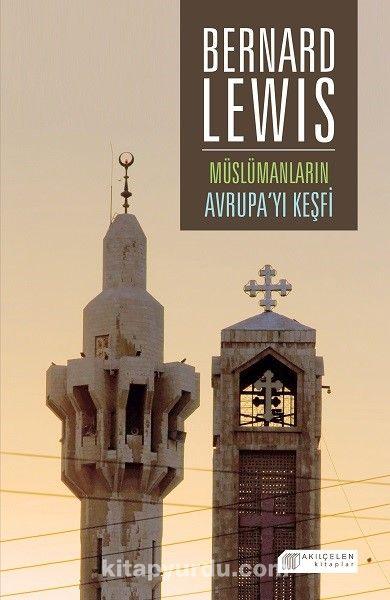 Müslümanların Avrupa'yı Keşfi - Bernard Lewis pdf epub