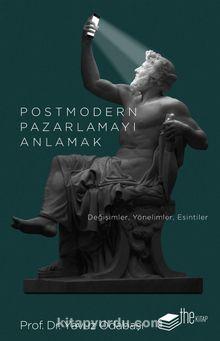 Postmodern Pazarlamayı Anlamak