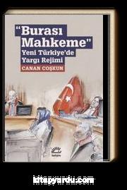 Burası Mahkeme & Yeni Türkiye'de Yargı Rejimi
