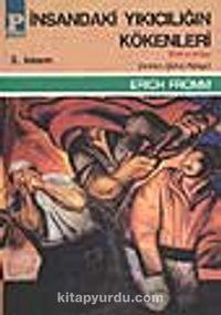 İnsandaki Yıkıcılığın Kökenleri 2 - Erich Fromm pdf epub