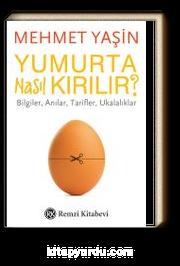 Yumurta Nasıl Kırılır? & Bilgiler, Anılar, Tarifler, Ukalalıklar