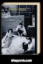Paris Tecrübeleri Ecole de Paris - Çağdaş Türk Sanatı: 1945-1965
