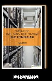 Türkiye'de Özel Arşiv Türü Olarak Bilet Efemeraları