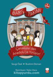 Barış Takımı Çanakkale'den Anadolu'ya Yürüyor!