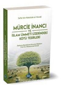 Mürcie İnancı ve İslam Ümmeti Üzerindeki Kötü Tesirleri - Sefer bin Abdurrahman el-Havali pdf epub