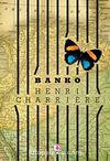 Banko / Kelebek'in Macerasının Devamı